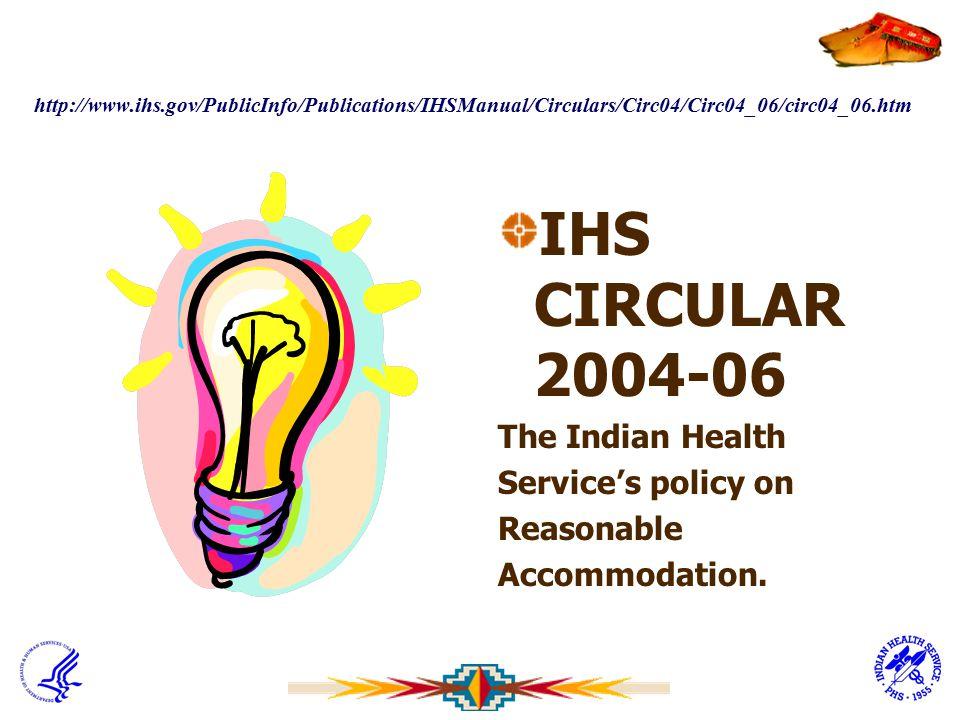 http://www.ihs.gov/PublicInfo/Publications/IHSManual/Circulars/Circ04/Circ04_06/circ04_06.htm IHS CIRCULAR 2004-06 The Indian Health Service's policy