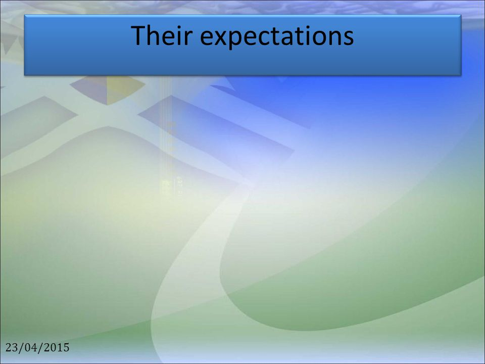 Their expectations 23/04/2015