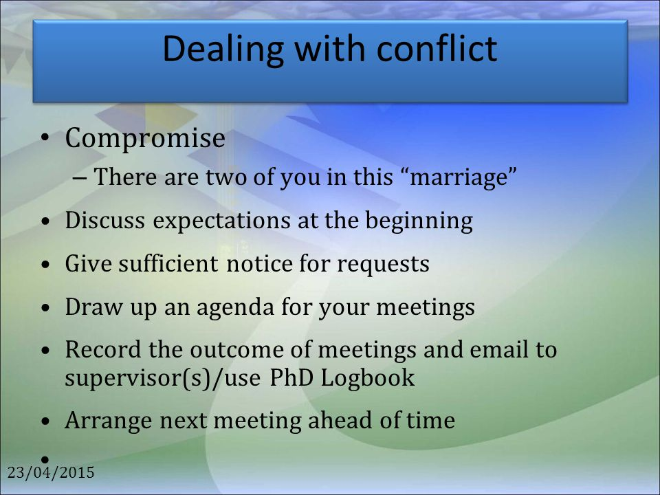 """Dealing with conflict Compromise – There are two of you in this """"marriage"""" Discuss expectations at the beginning Give sufficient notice for requests D"""