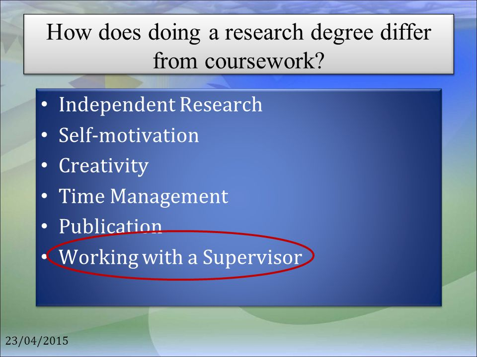 Manipulating your supervisor Be their ambassador – Scientific contacts – Social networking Make yourself invaluable – Reviewing papers – Helping run conferences – Running the lab/group 23/04/2015