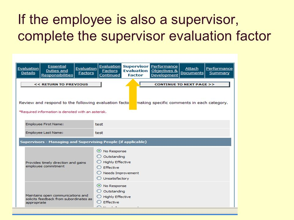 If the employee is also a supervisor, complete the supervisor evaluation factor