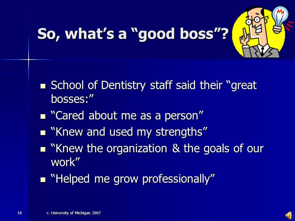 """c. University of Michigan 20079 The Conference Board Q: How can an organization engage the """"massive middle""""? A: Give people a """"good boss!"""" 2006 Confer"""