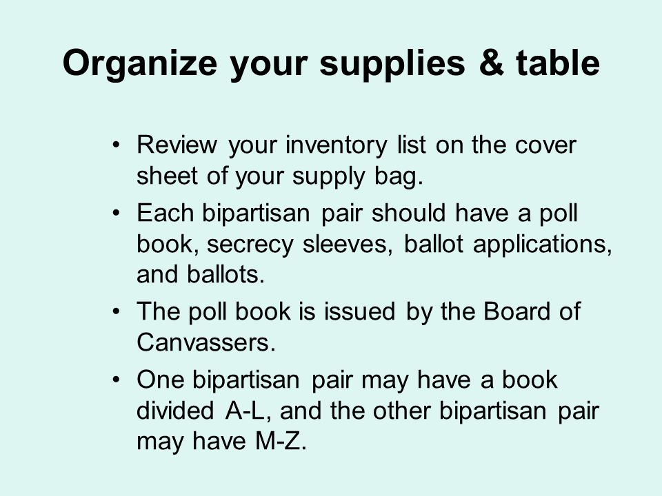 Organize your supplies & table Review your inventory list on the cover sheet of your supply bag.