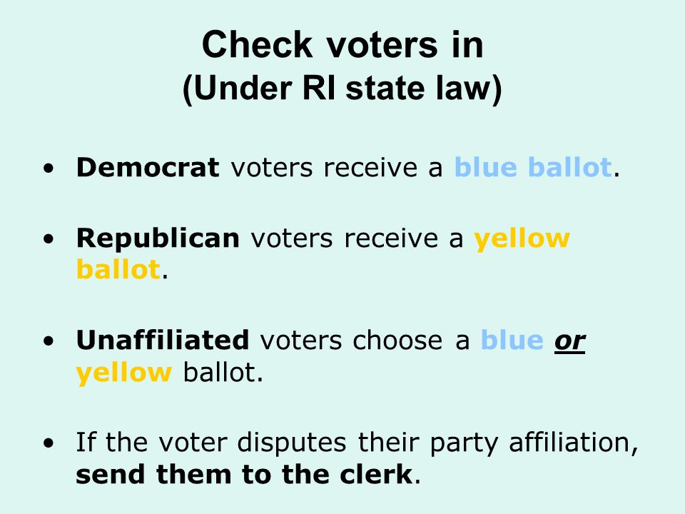Check voters in (Under RI state law) Democrat voters receive a blue ballot.