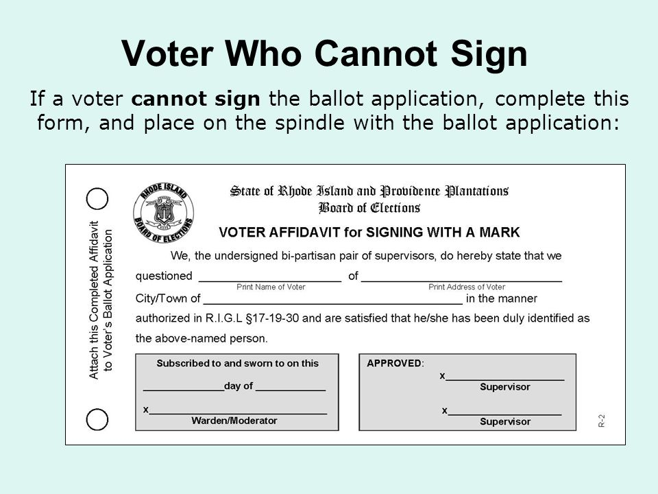 Voter Who Cannot Sign If a voter cannot sign the ballot application, complete this form, and place on the spindle with the ballot application: