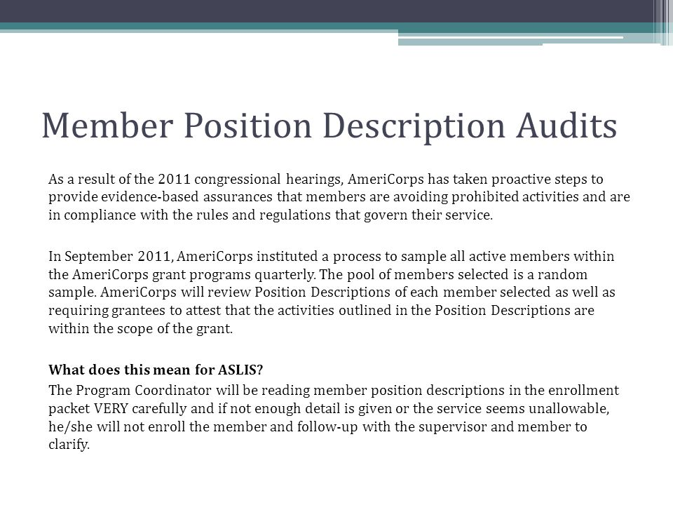 Member Position Description Audits As a result of the 2011 congressional hearings, AmeriCorps has taken proactive steps to provide evidence-based assu