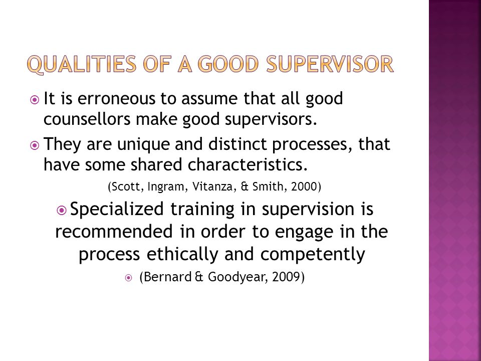  It is erroneous to assume that all good counsellors make good supervisors.