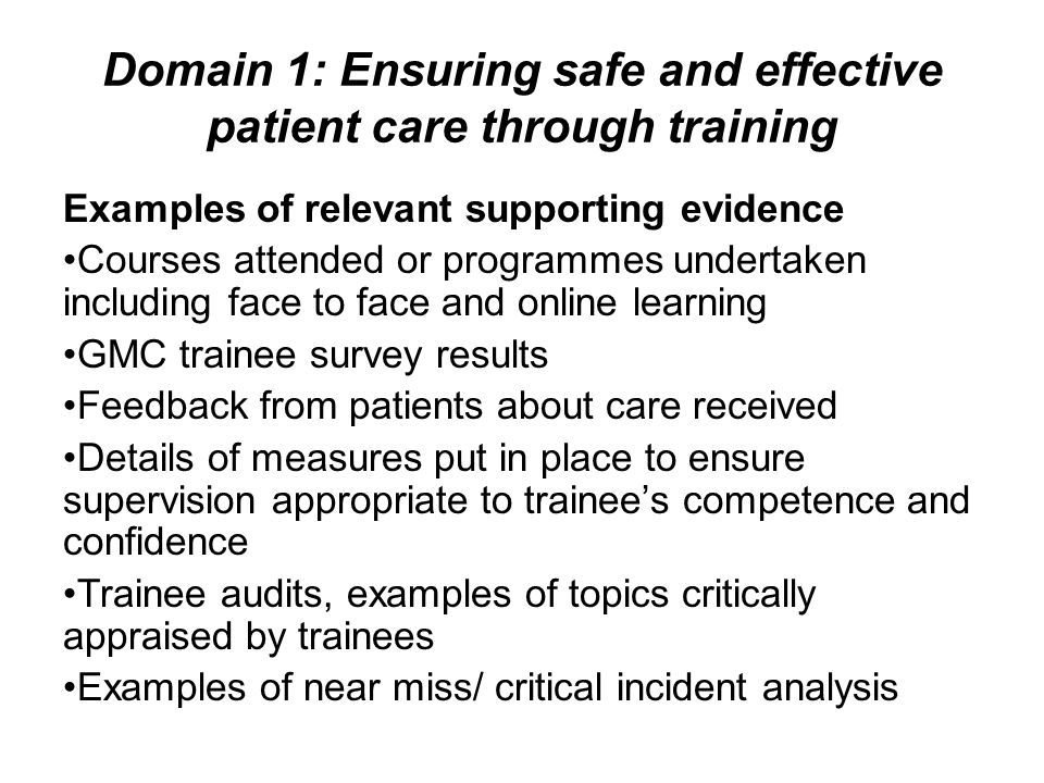 Domain 1: Ensuring safe and effective patient care through training Examples of relevant supporting evidence Courses attended or programmes undertaken