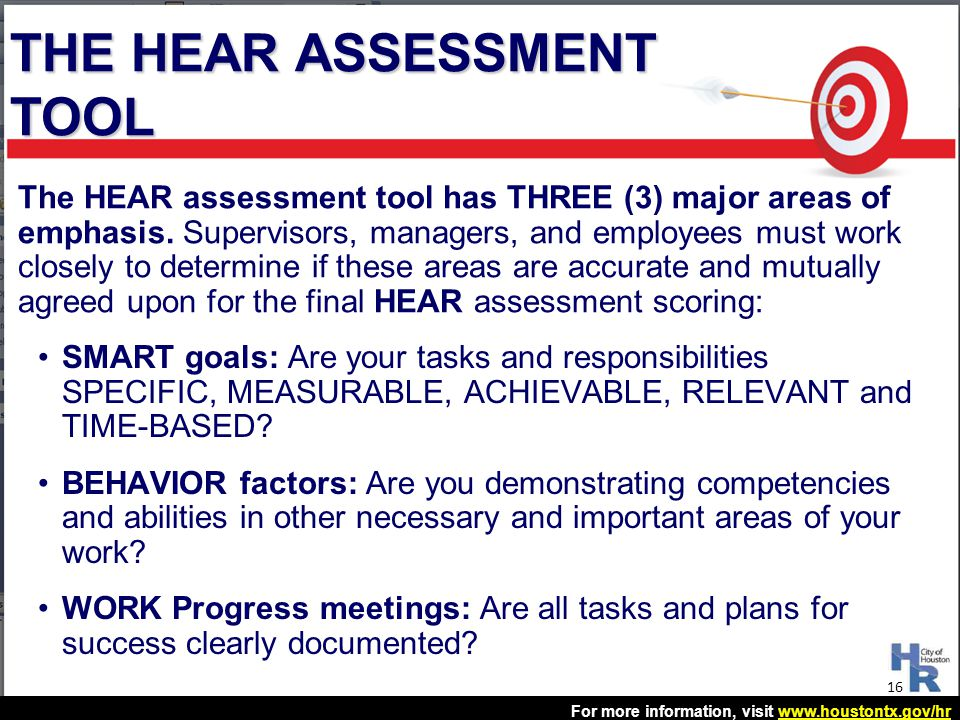 For more information, visit www.houstontx.gov/hrwww.houstontx.gov/hr SMART goals: Are your tasks and responsibilities SPECIFIC, MEASURABLE, ACHIEVABLE