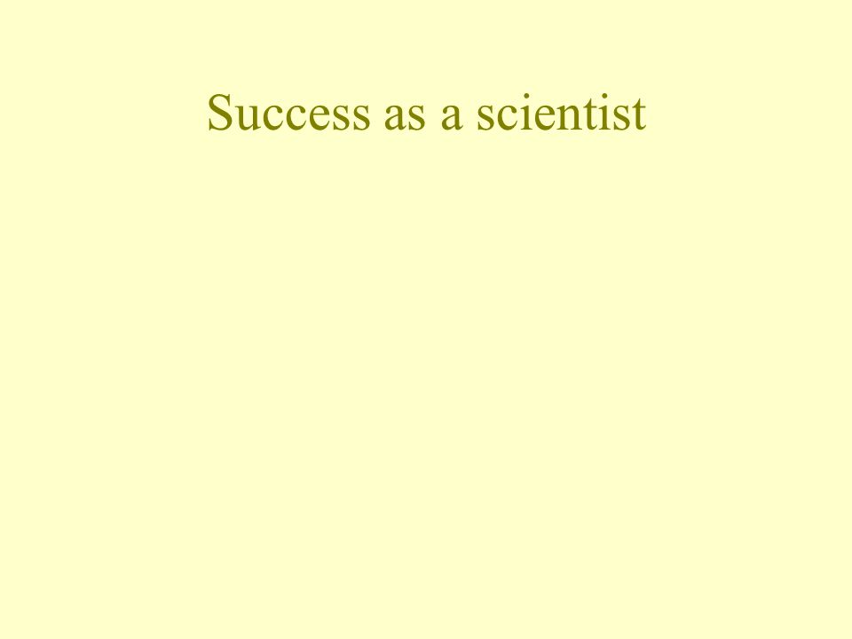 Success as a scientist
