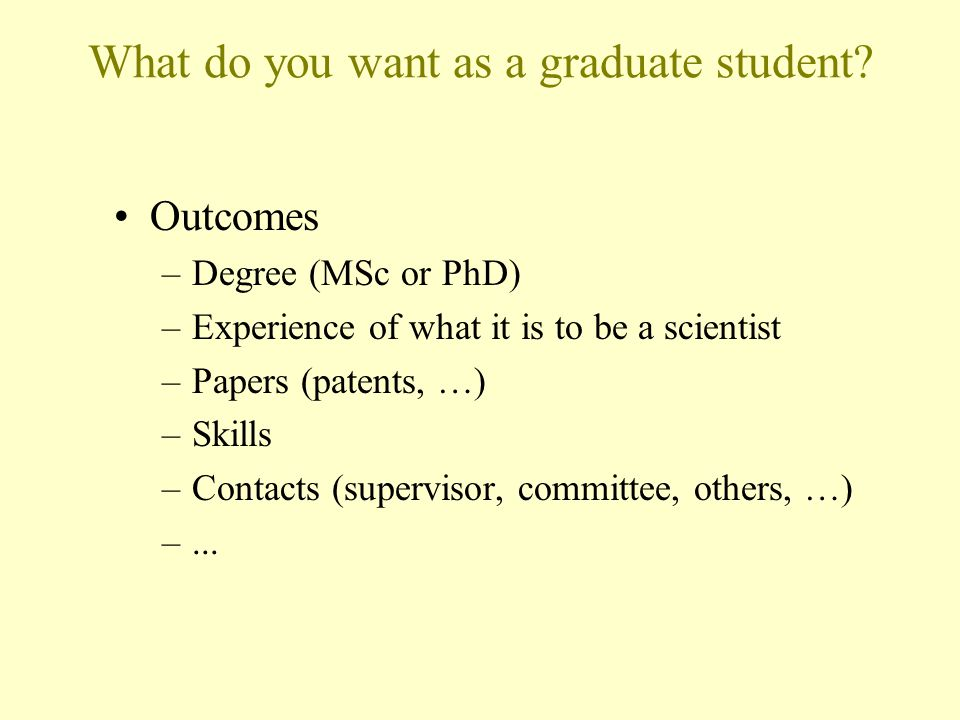 What do you want as a graduate student.