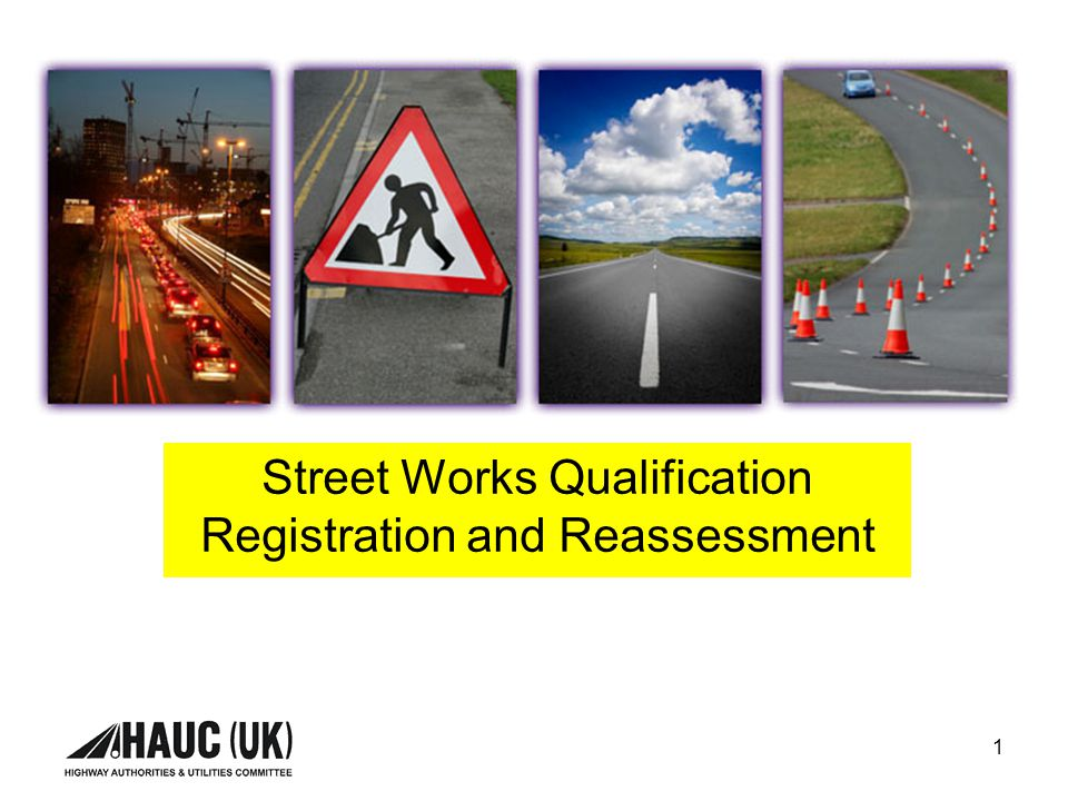 1 Street Works Qualification Registration and Reassessment