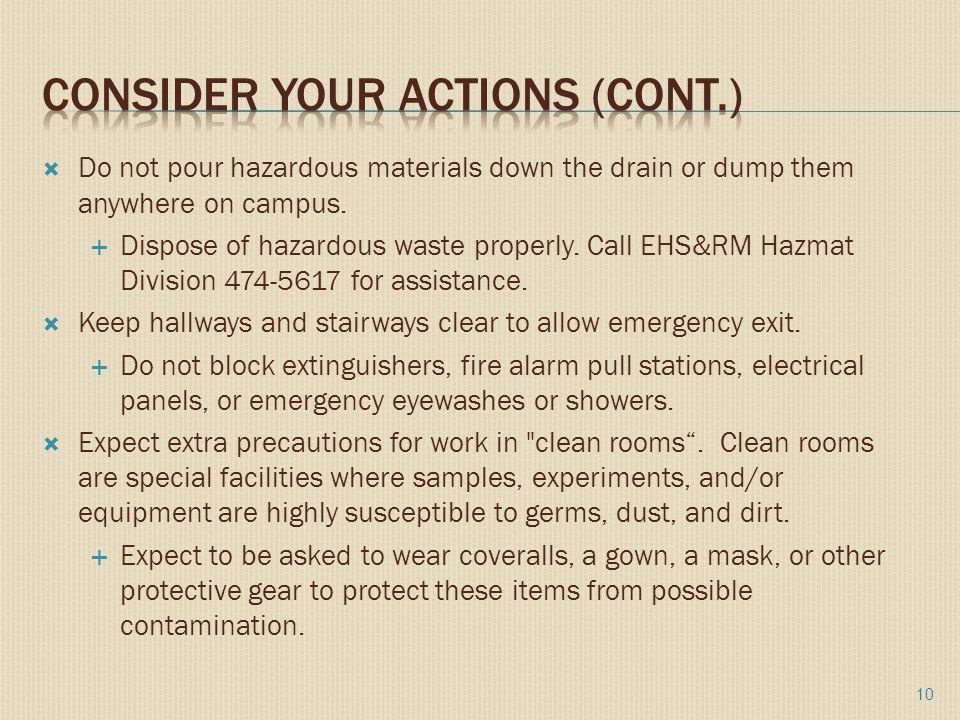  Do not pour hazardous materials down the drain or dump them anywhere on campus.