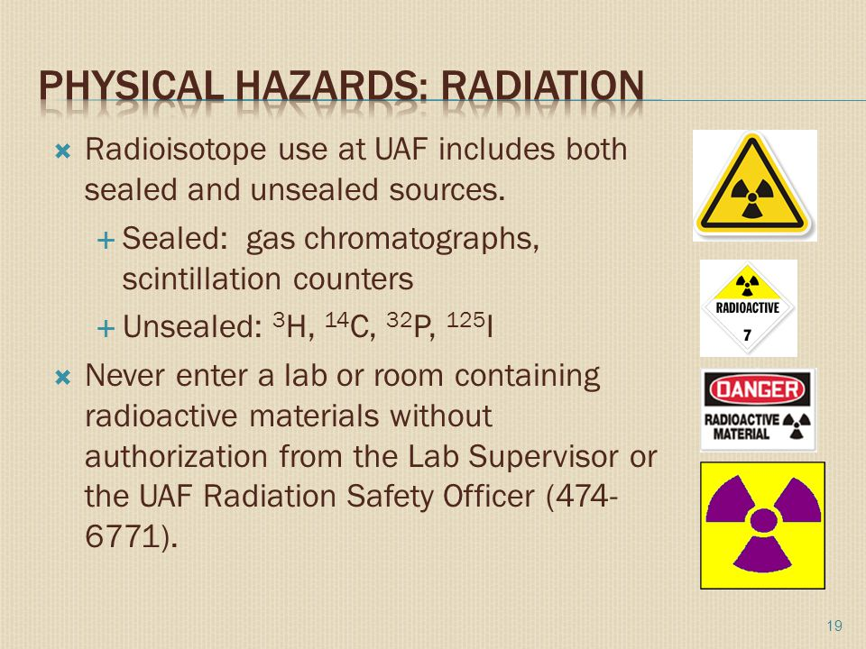  Radioisotope use at UAF includes both sealed and unsealed sources.