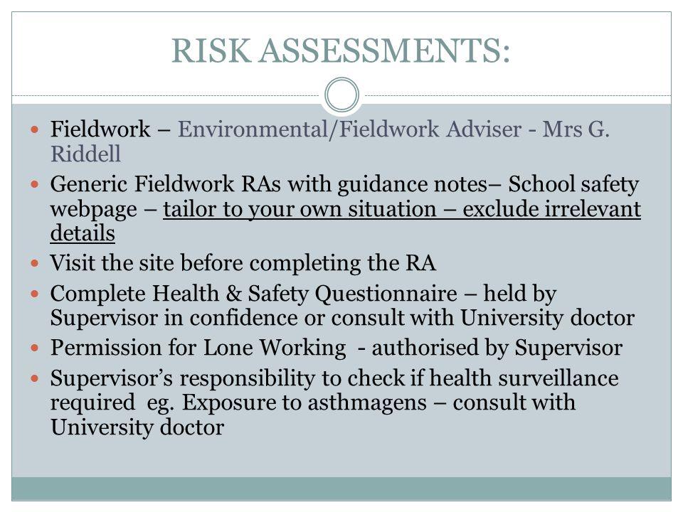 RISK ASSESSMENTS: Fieldwork – Environmental/Fieldwork Adviser - Mrs G. Riddell Generic Fieldwork RAs with guidance notes– School safety webpage – tail