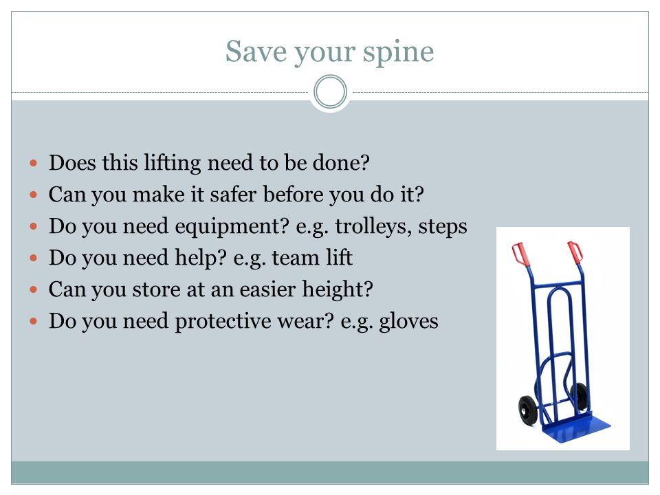 Save your spine Does this lifting need to be done.