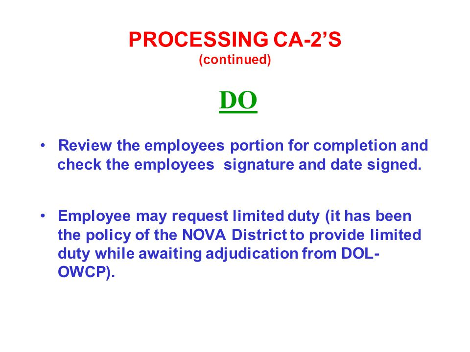 PROCESSING CA-2'S (continued) DO Employee may request limited duty (it has been the policy of the NOVA District to provide limited duty while awaiting