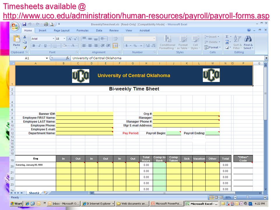 Timesheets available @ http://www.uco.edu/administration/human-resources/payroll/payroll-forms.asp