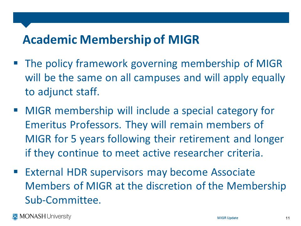 MIGR Update 11  The policy framework governing membership of MIGR will be the same on all campuses and will apply equally to adjunct staff.