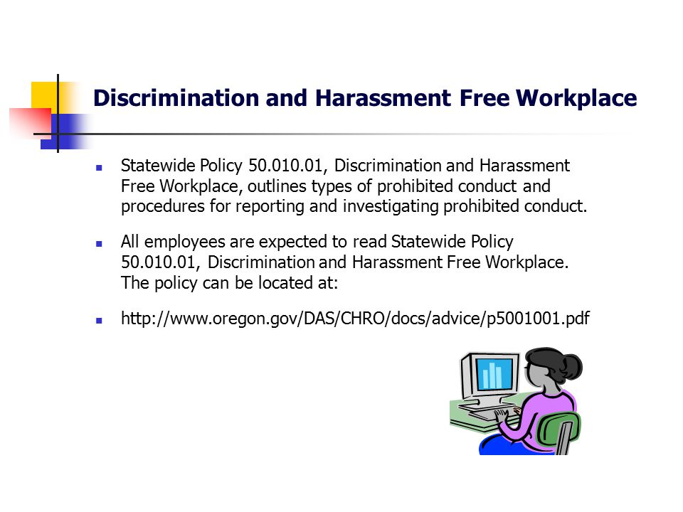 Discrimination and Harassment Free Workplace This power point presentation provides additional information about a discrimination and harassment free workplace.