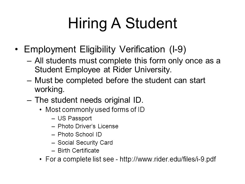 Hiring A Student Employment Eligibility Verification (I-9) –All students must complete this form only once as a Student Employee at Rider University.