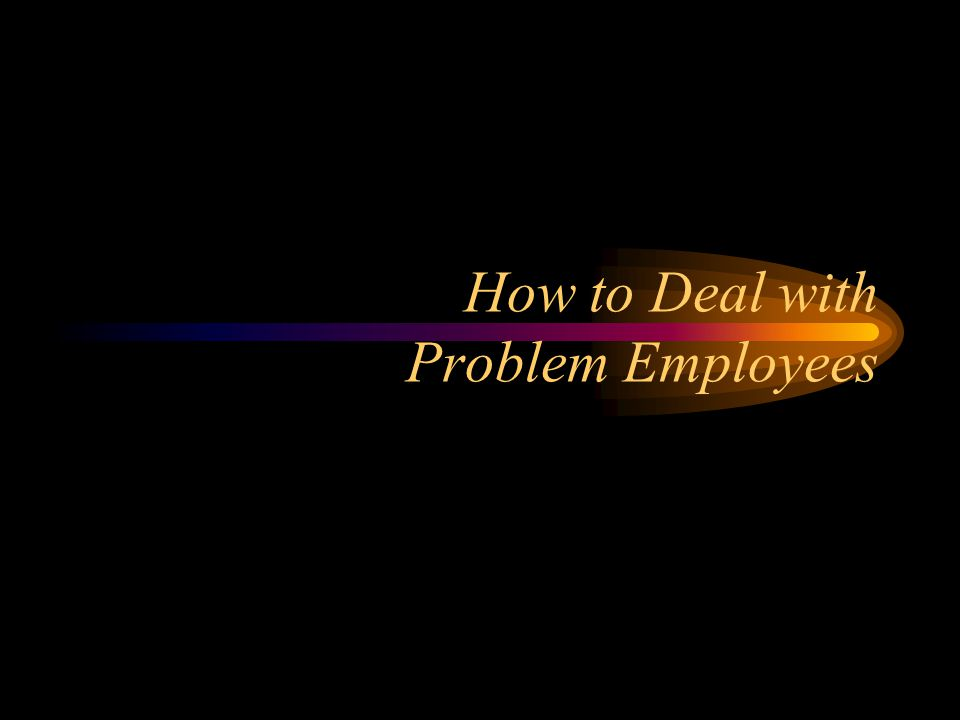 CHAPTER OVERVIEW The chapter identifies common types of problem behavior among employees.