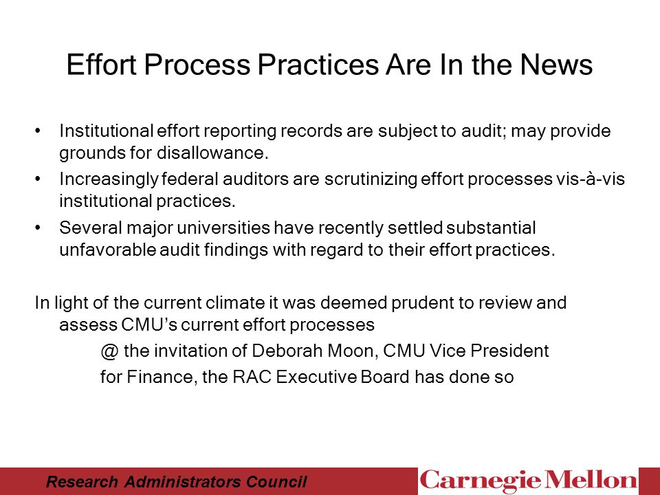 Research Administrators Council Effort Process Practices Are In the News Institutional effort reporting records are subject to audit; may provide grounds for disallowance.