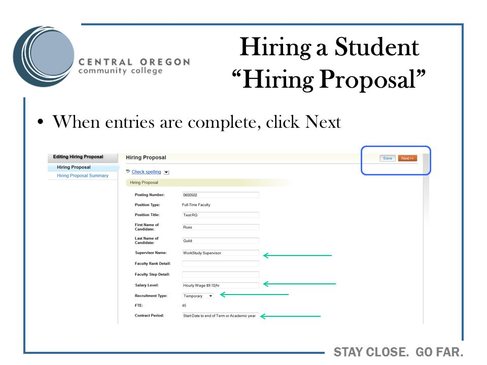 "STAY CLOSE. GO FAR. Hiring a Student ""Hiring Proposal"" When entries are complete, click Next"