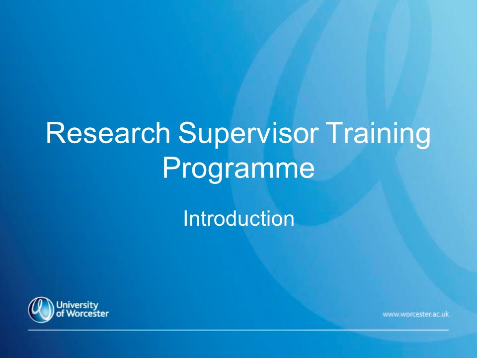 Research Supervisor Training Programme Introduction