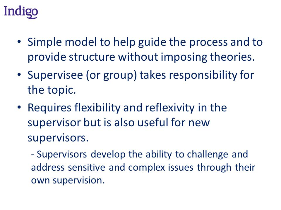 Simple model to help guide the process and to provide structure without imposing theories.