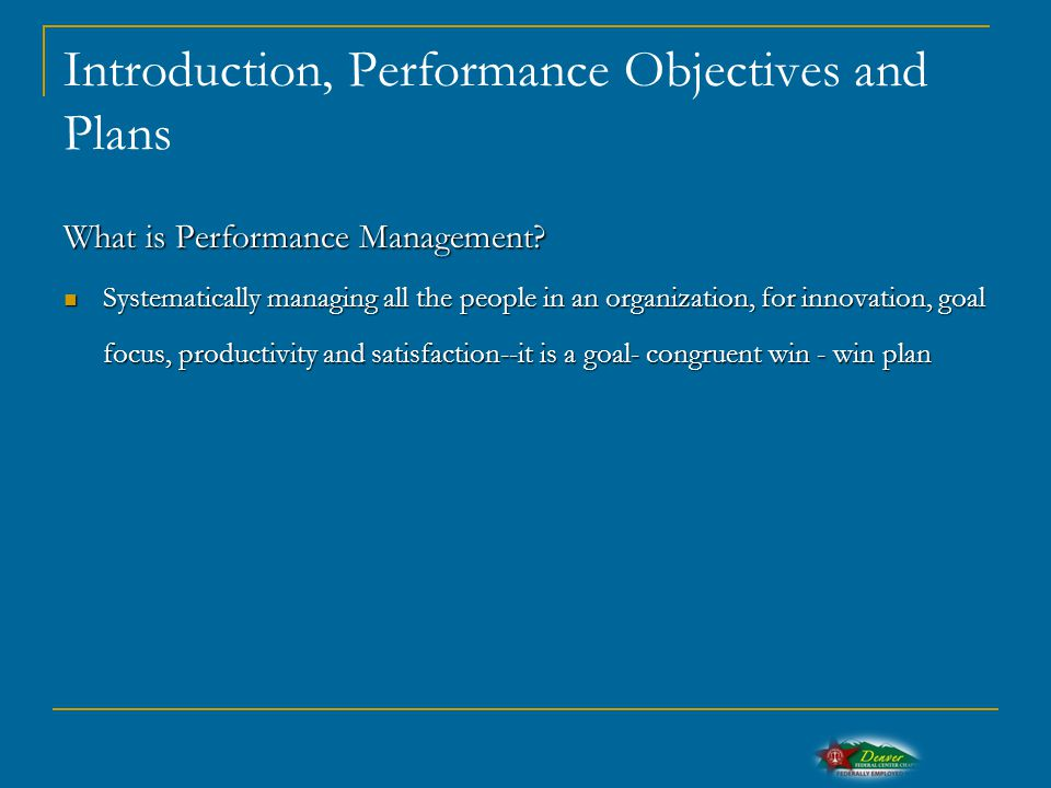 Introduction, Performance Objectives and Plans What is Performance Management.
