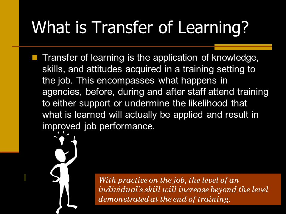 What is Transfer of Learning.
