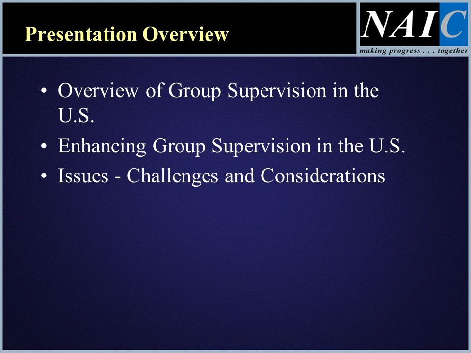Presentation Overview Overview of Group Supervision in the U.S.