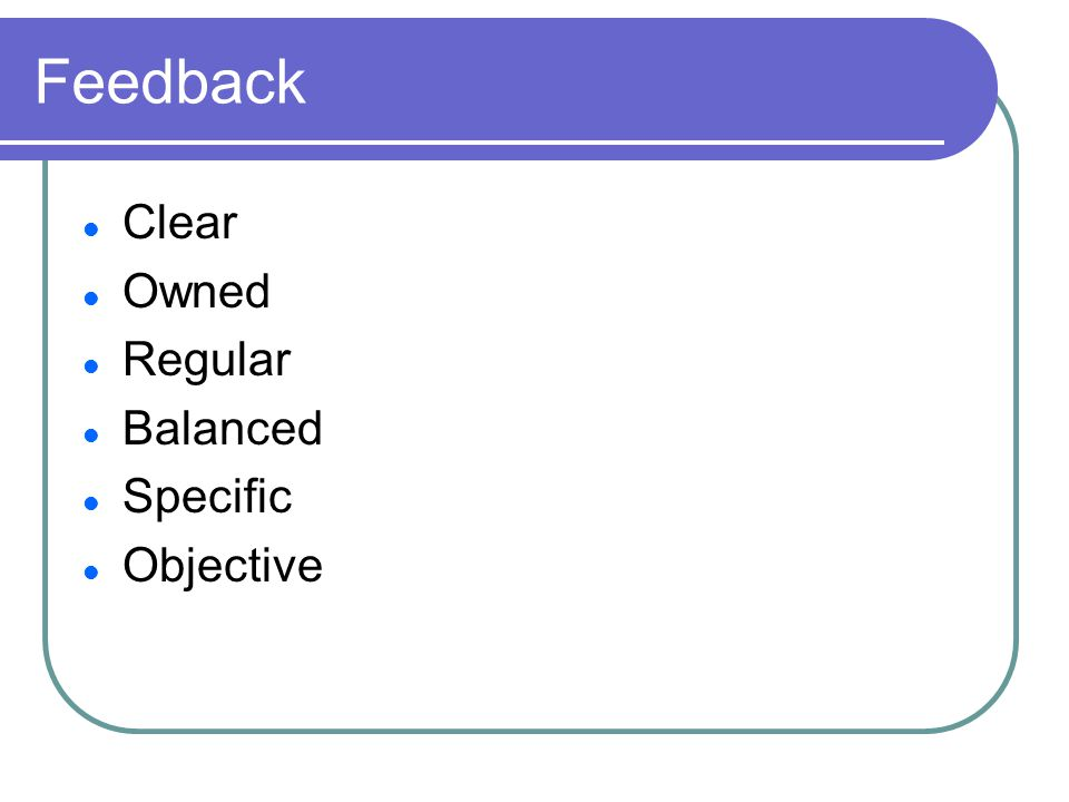 Feedback Clear Owned Regular Balanced Specific Objective