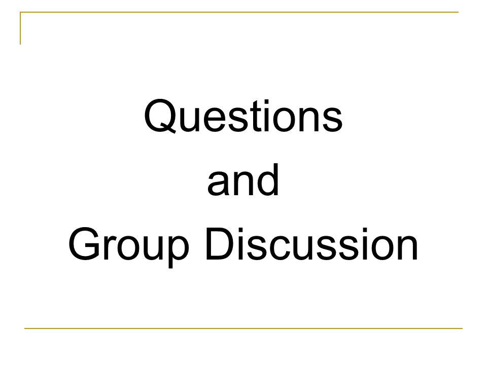 Questions and Group Discussion