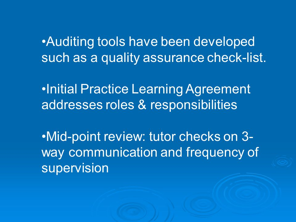 Auditing tools have been developed such as a quality assurance check-list.