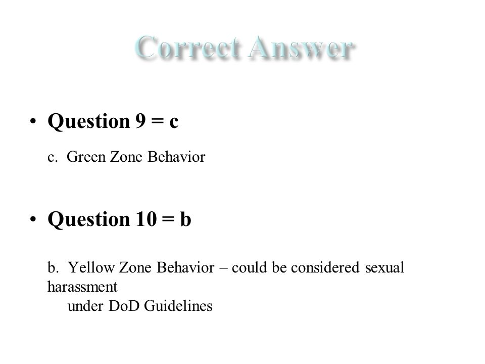 Question 9 = c c. Green Zone Behavior Question 10 = b b.
