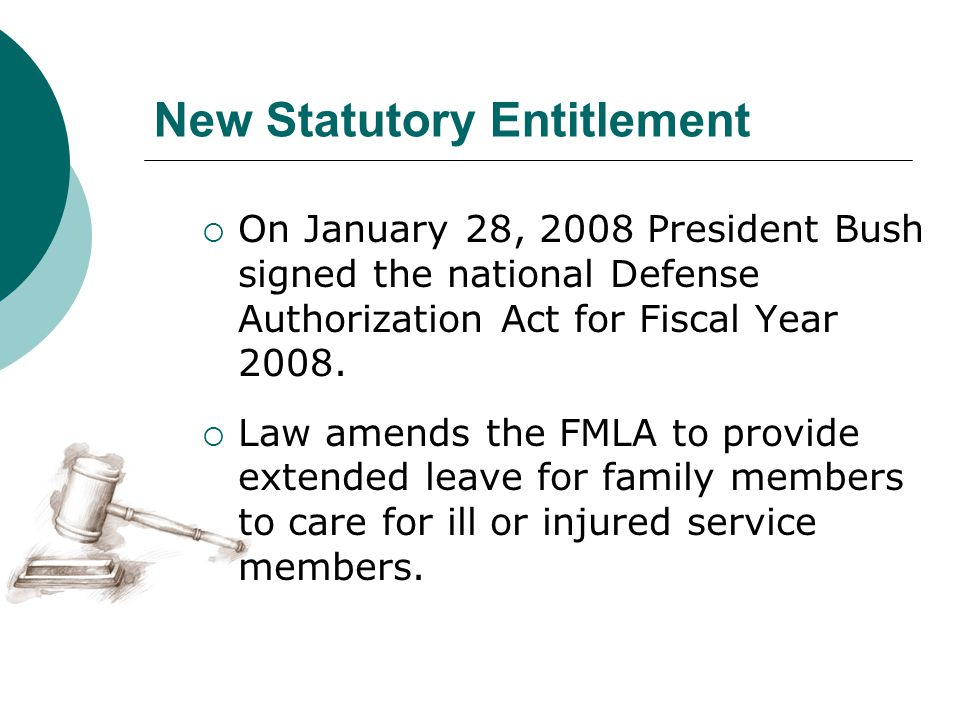 New Statutory Entitlement  On January 28, 2008 President Bush signed the national Defense Authorization Act for Fiscal Year 2008.  Law amends the FM