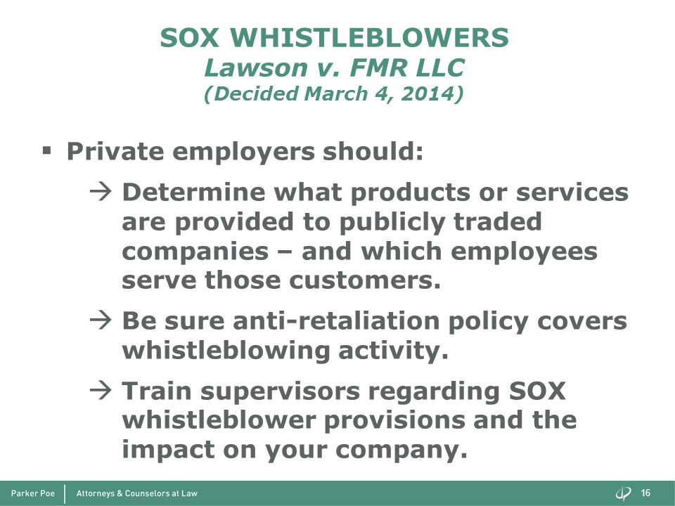 SOX WHISTLEBLOWERS Lawson v. FMR LLC (Decided March 4, 2014)  Private employers should:  Determine what products or services are provided to publicl