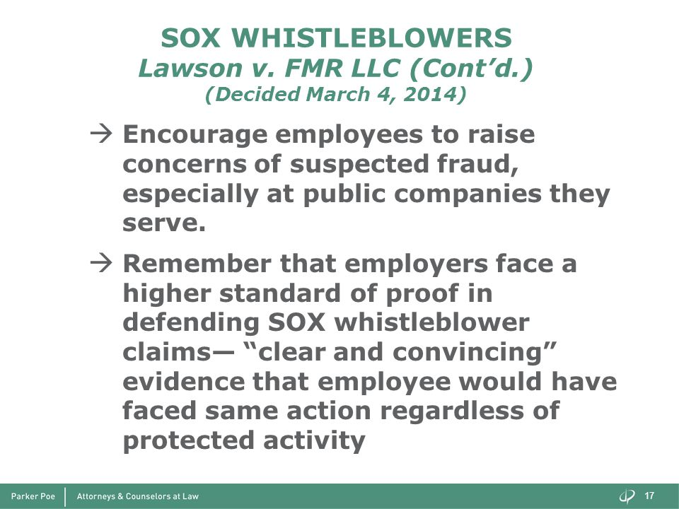 SOX WHISTLEBLOWERS Lawson v. FMR LLC (Cont'd.) (Decided March 4, 2014)  Encourage employees to raise concerns of suspected fraud, especially at publi