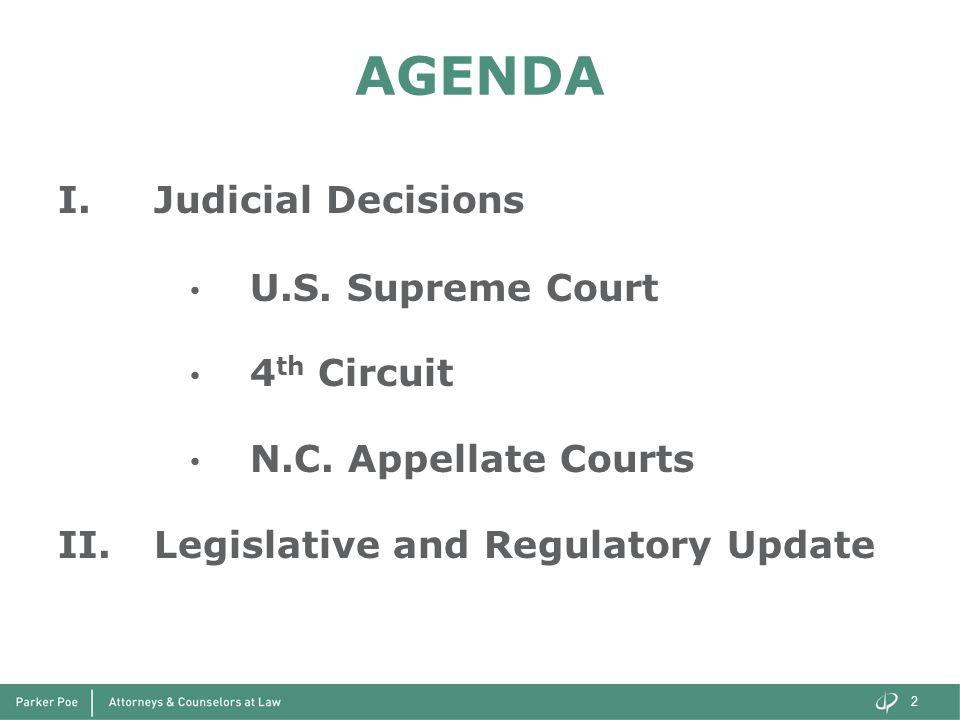 AGENDA I.Judicial Decisions U.S. Supreme Court 4 th Circuit N.C. Appellate Courts II.Legislative and Regulatory Update 2