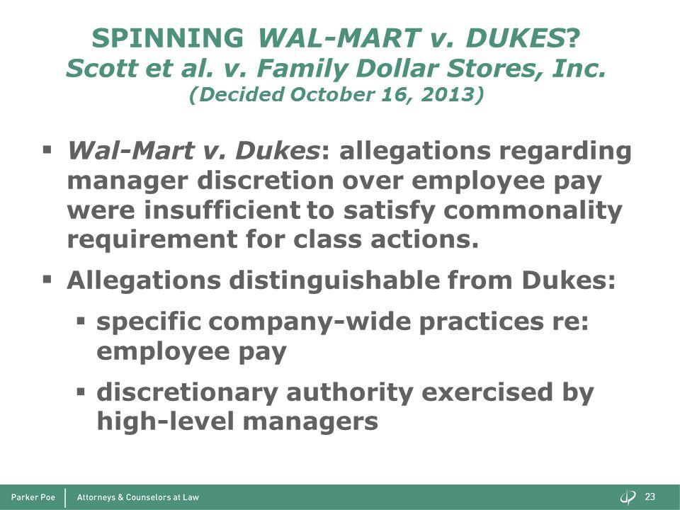 SPINNING WAL-MART v. DUKES? Scott et al. v. Family Dollar Stores, Inc. (Decided October 16, 2013)  Wal-Mart v. Dukes: allegations regarding manager d