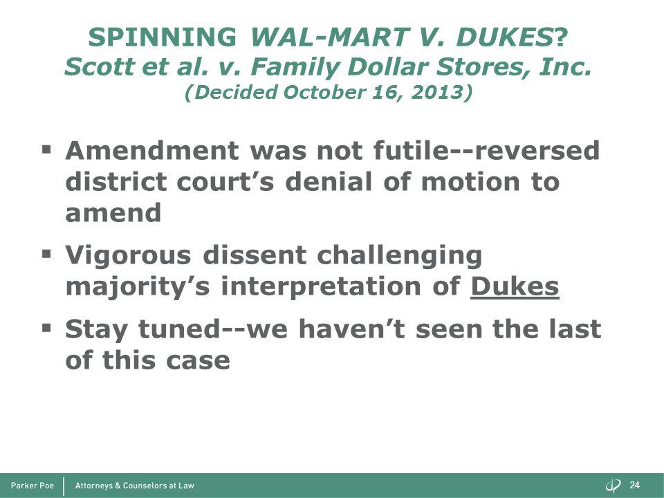 SPINNING WAL-MART V. DUKES? Scott et al. v. Family Dollar Stores, Inc. (Decided October 16, 2013)  Amendment was not futile--reversed district court'