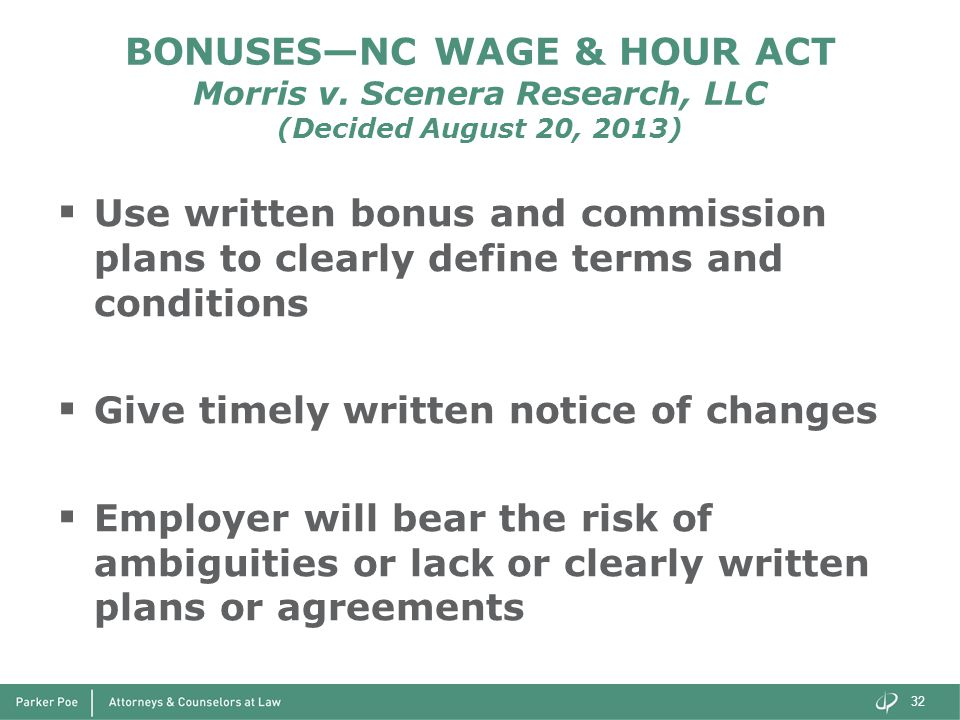 BONUSES—NC WAGE & HOUR ACT Morris v. Scenera Research, LLC (Decided August 20, 2013)  Use written bonus and commission plans to clearly define terms