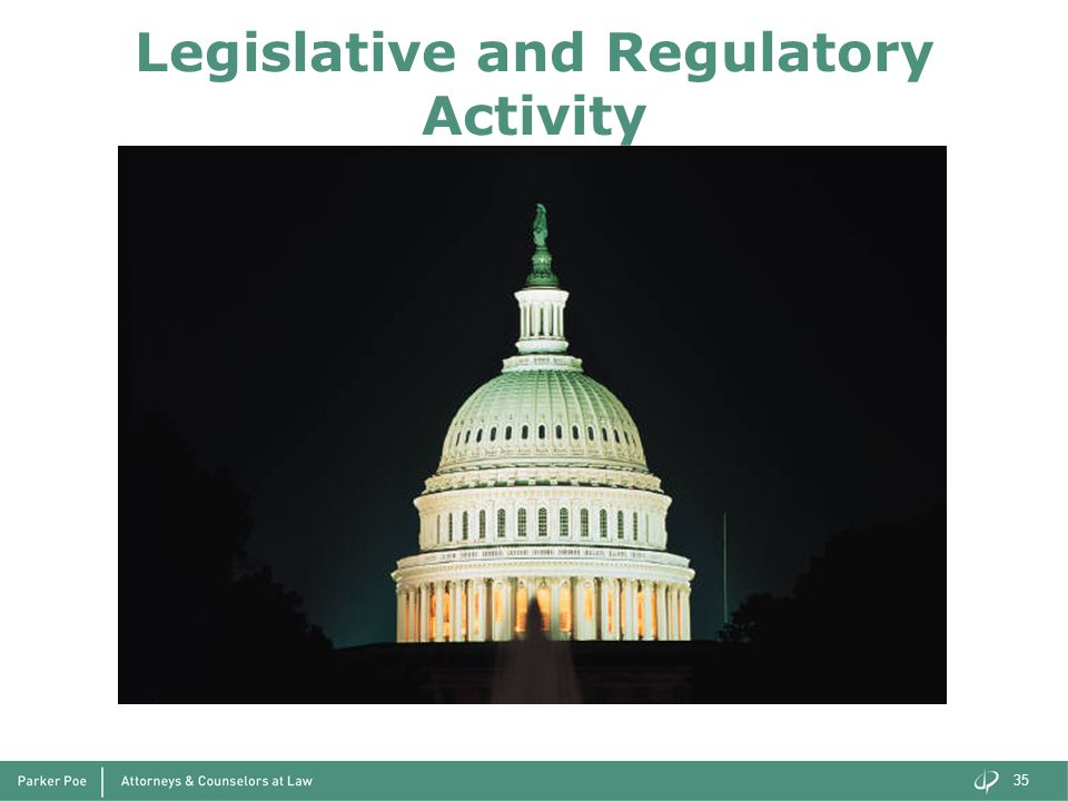Legislative and Regulatory Activity 35