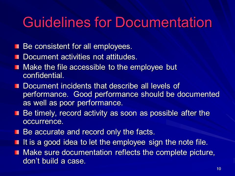 10 Guidelines for Documentation Be consistent for all employees.