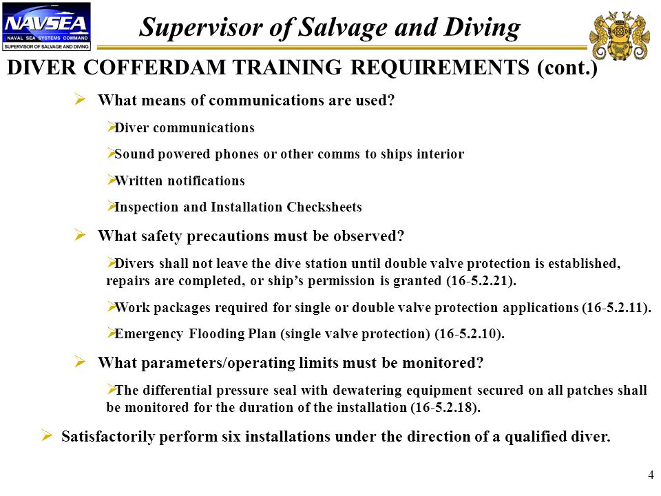 Supervisor of Salvage and Diving 4 DIVER COFFERDAM TRAINING REQUIREMENTS (cont.)  What means of communications are used.