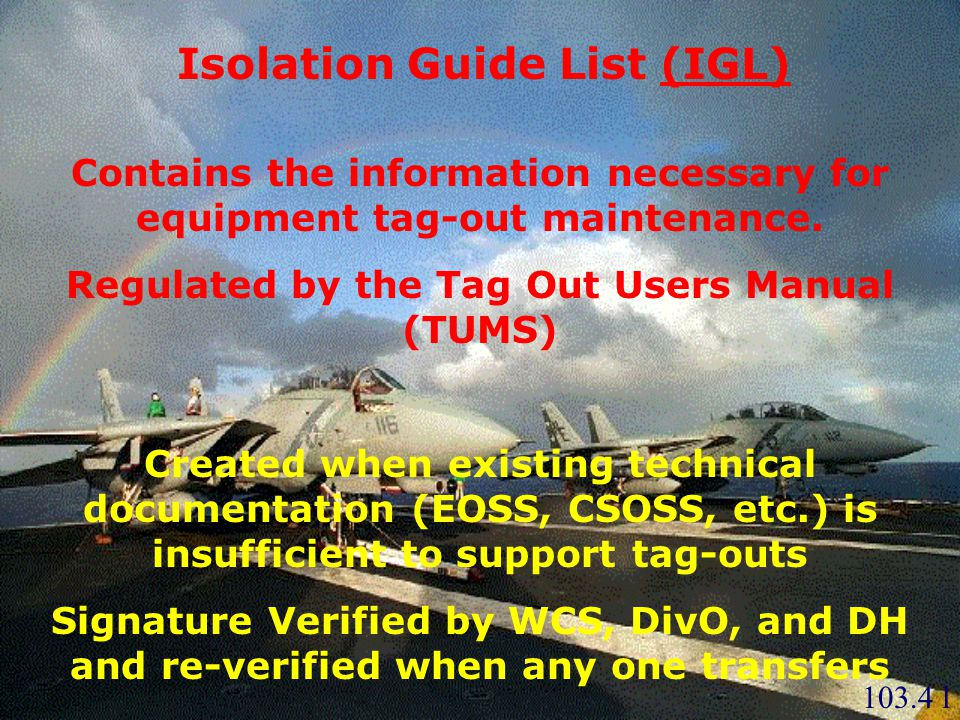 Contains the information necessary for equipment tag-out maintenance. Regulated by the Tag Out Users Manual (TUMS) Created when existing technical doc