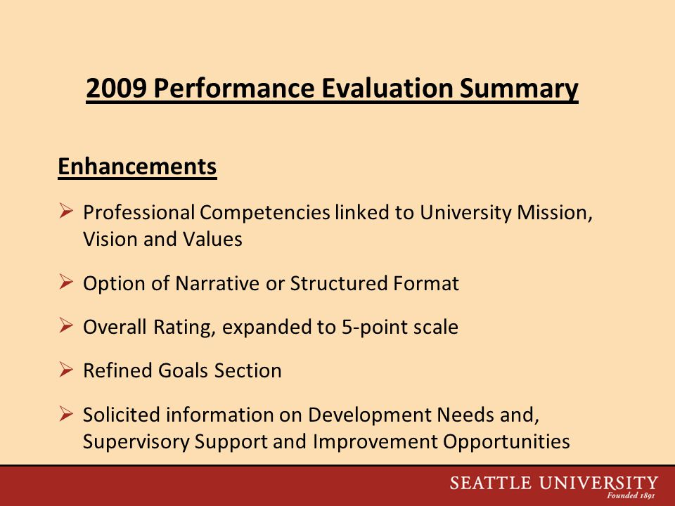 2009 Performance Evaluation Summary Results  Overall University Completion Rate = 84%  Professional Skill Development Needs Expressed  Supervisory  Communications  Project/Time Management  Software/ OIT