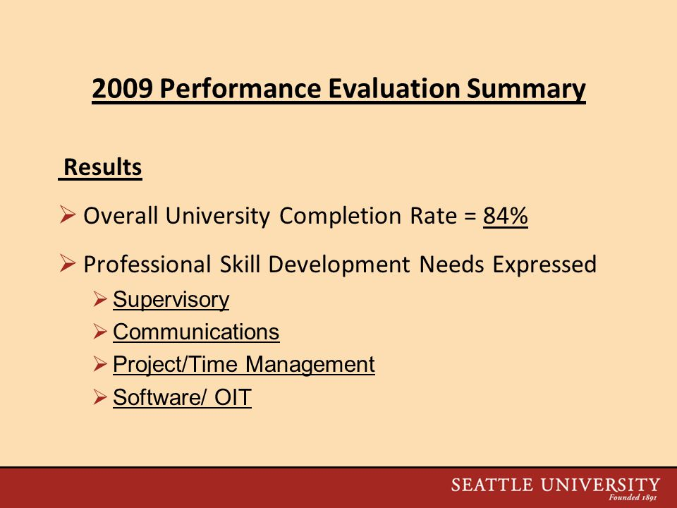 2010 Staff Evaluation Process Enhancements  Further Refined Rating Definitions  Created separate Self-Evaluation and Supervisor Evaluation Forms  Addition of Supervisory/Leadership Competency Section